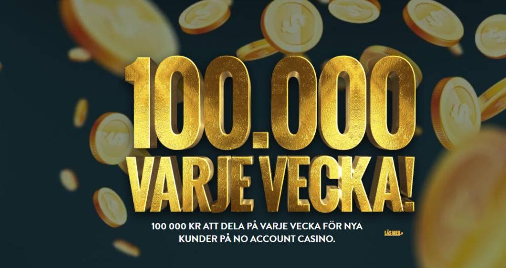 100 000kr i veckan hos no account casino